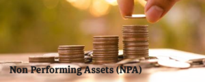 Read more about the article Non Performing Assets (NPA)