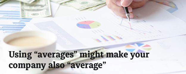 Read more about the article Using averages? might make your company also average?